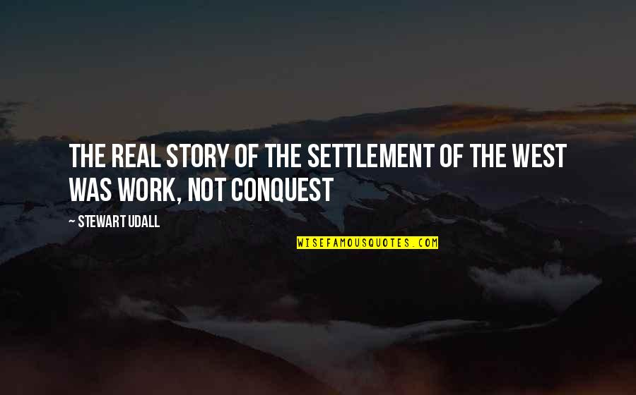 Settlement Quotes By Stewart Udall: The real story of the settlement of the