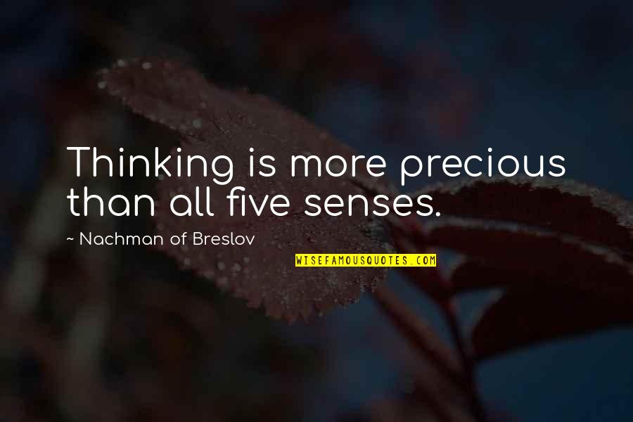 Seventh Day Sabbath Quotes By Nachman Of Breslov: Thinking is more precious than all five senses.