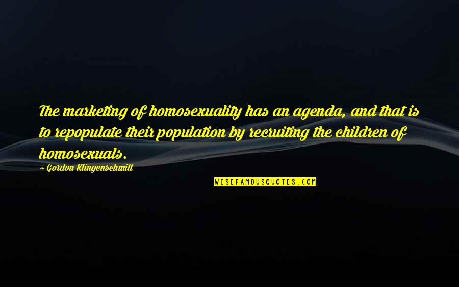 Sex And Violence On Tv Quotes By Gordon Klingenschmitt: The marketing of homosexuality has an agenda, and