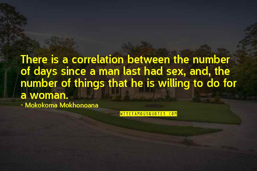Sexual Relationships Quotes By Mokokoma Mokhonoana: There is a correlation between the number of