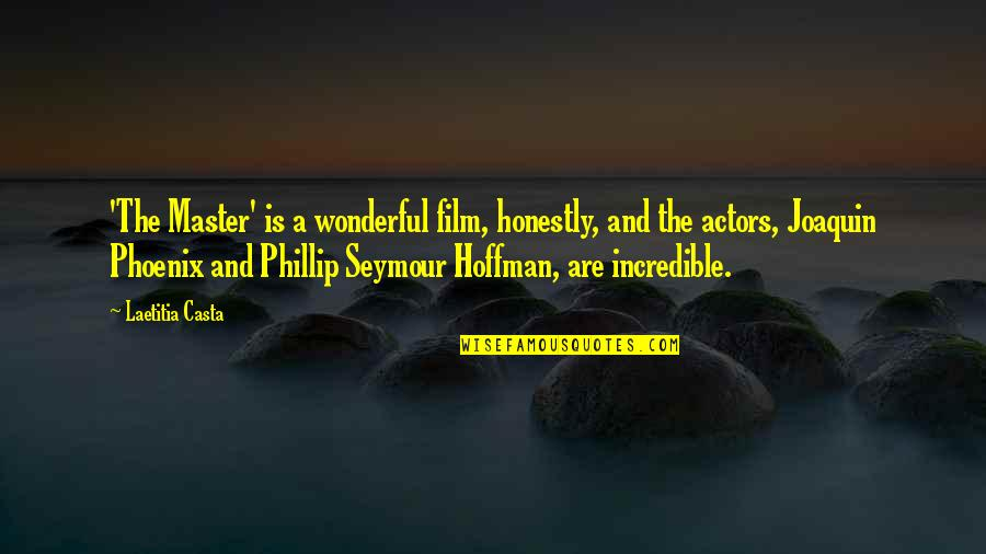 Seymour Hoffman Quotes By Laetitia Casta: 'The Master' is a wonderful film, honestly, and