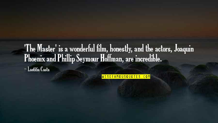 Seymour Quotes By Laetitia Casta: 'The Master' is a wonderful film, honestly, and