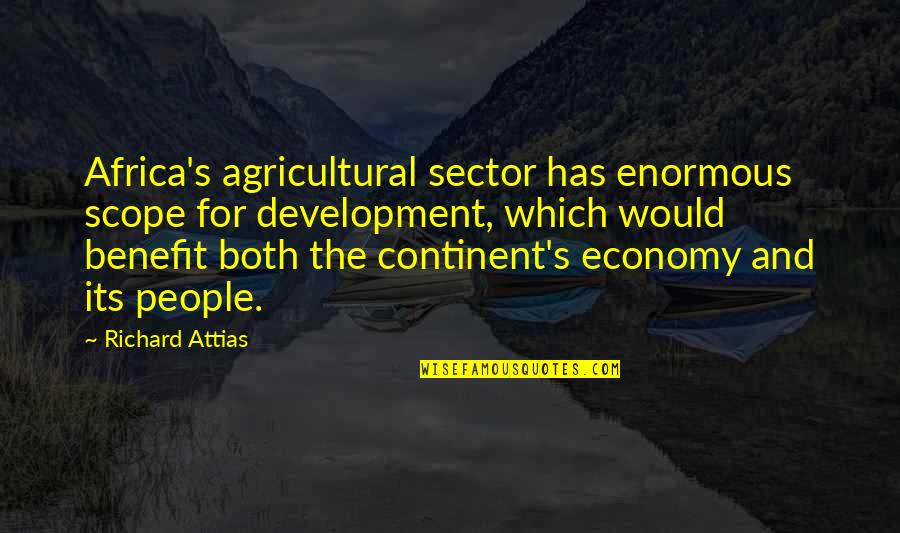 Shadikshirram's Quotes By Richard Attias: Africa's agricultural sector has enormous scope for development,