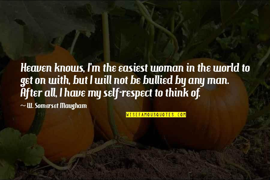 Shadow Of The Vampire Quotes By W. Somerset Maugham: Heaven knows, I'm the easiest woman in the