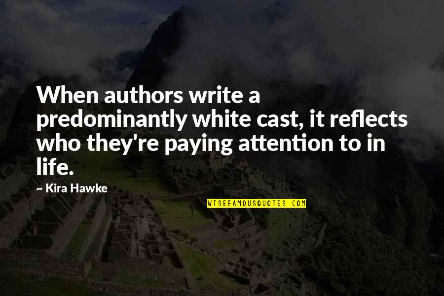 Shadow Recruit Quotes By Kira Hawke: When authors write a predominantly white cast, it