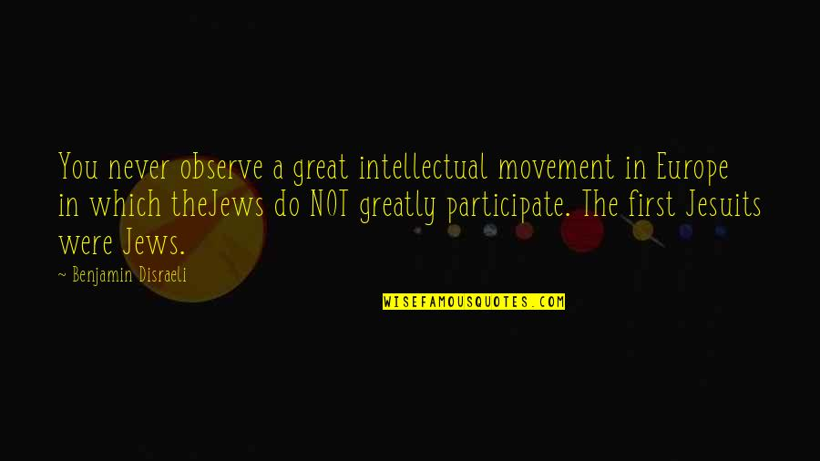 Shahabuddin Ghori Quotes By Benjamin Disraeli: You never observe a great intellectual movement in