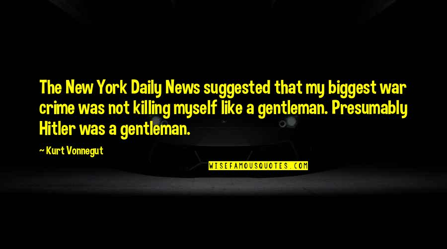Shahabuddin Ghori Quotes By Kurt Vonnegut: The New York Daily News suggested that my
