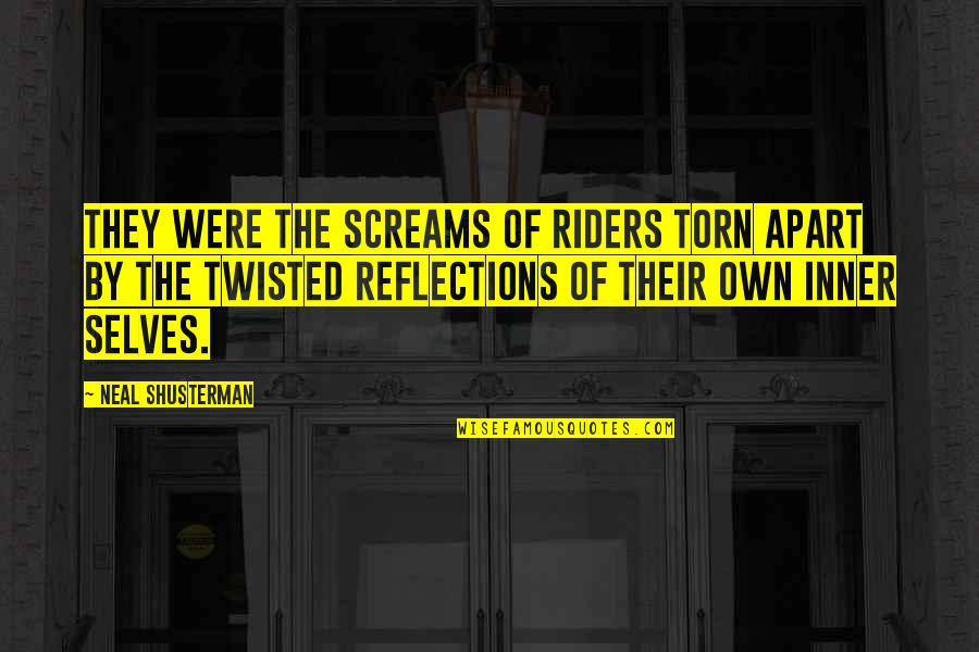 Shahabuddin Ghori Quotes By Neal Shusterman: They were the screams of riders torn apart