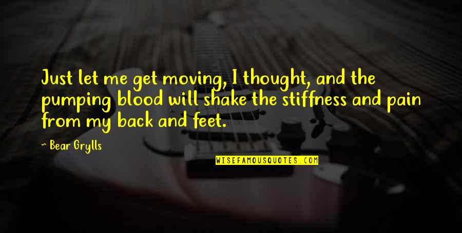 Shake Back Quotes By Bear Grylls: Just let me get moving, I thought, and