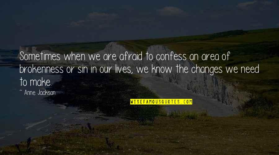 Shakespeare Merchant Of Venice Shylock Quotes By Anne Jackson: Sometimes when we are afraid to confess an