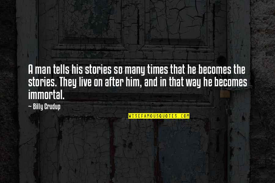 Shakespeare Merchant Of Venice Shylock Quotes By Billy Crudup: A man tells his stories so many times