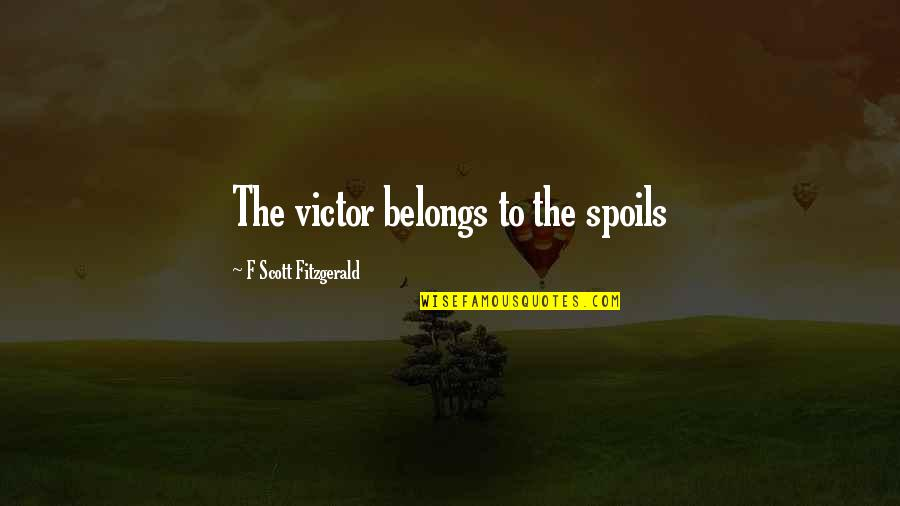 Shakespeare Merchant Of Venice Shylock Quotes By F Scott Fitzgerald: The victor belongs to the spoils