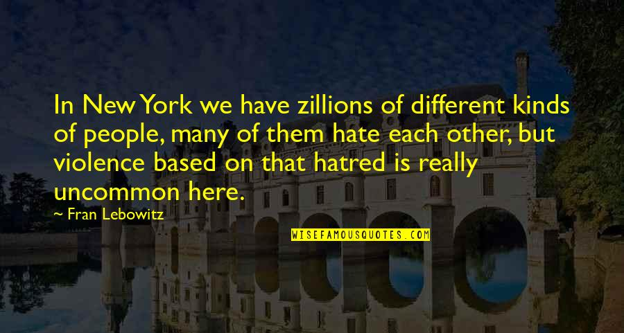 Shakespeare Merchant Of Venice Shylock Quotes By Fran Lebowitz: In New York we have zillions of different