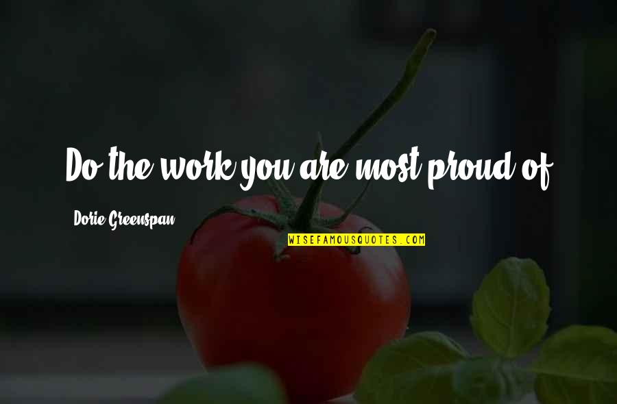 Shakespeare Popularity Quotes By Dorie Greenspan: Do the work you are most proud of