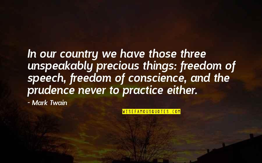 Shakespeare Self Knowledge Quotes By Mark Twain: In our country we have those three unspeakably