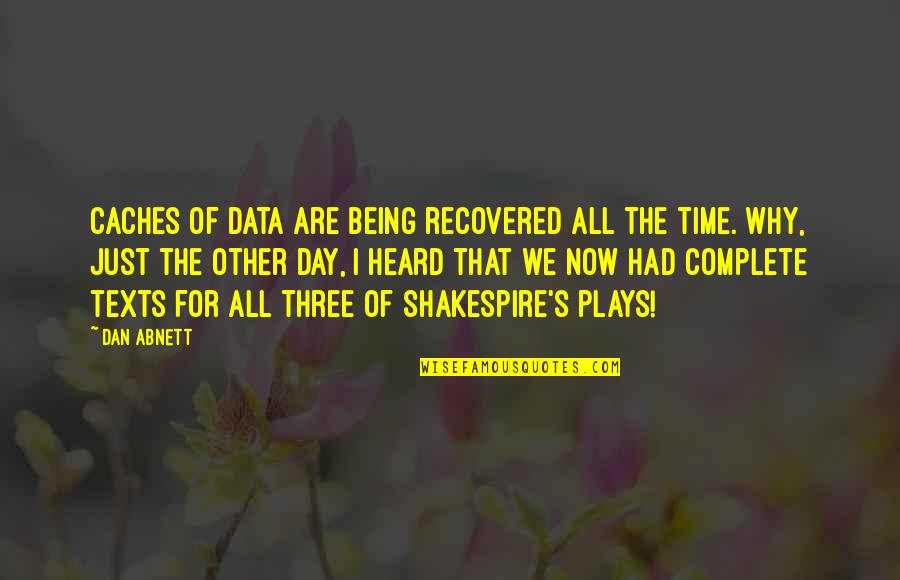 Shakespire's Quotes By Dan Abnett: Caches of data are being recovered all the