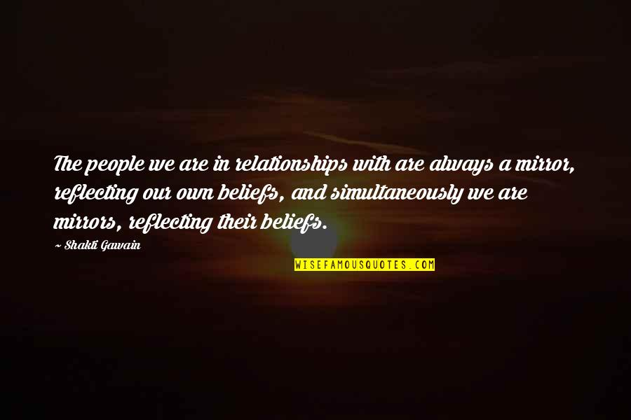 Shakti Quotes By Shakti Gawain: The people we are in relationships with are