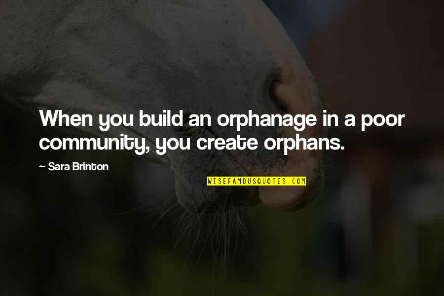 Shakugan No Shana Famous Quotes By Sara Brinton: When you build an orphanage in a poor