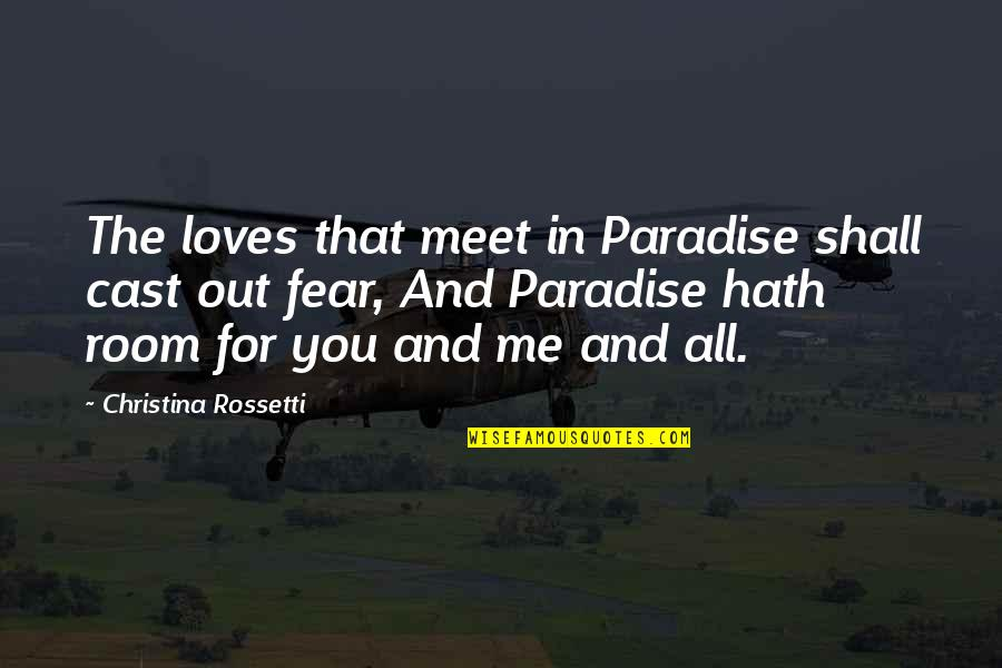 Shall We Meet Quotes By Christina Rossetti: The loves that meet in Paradise shall cast