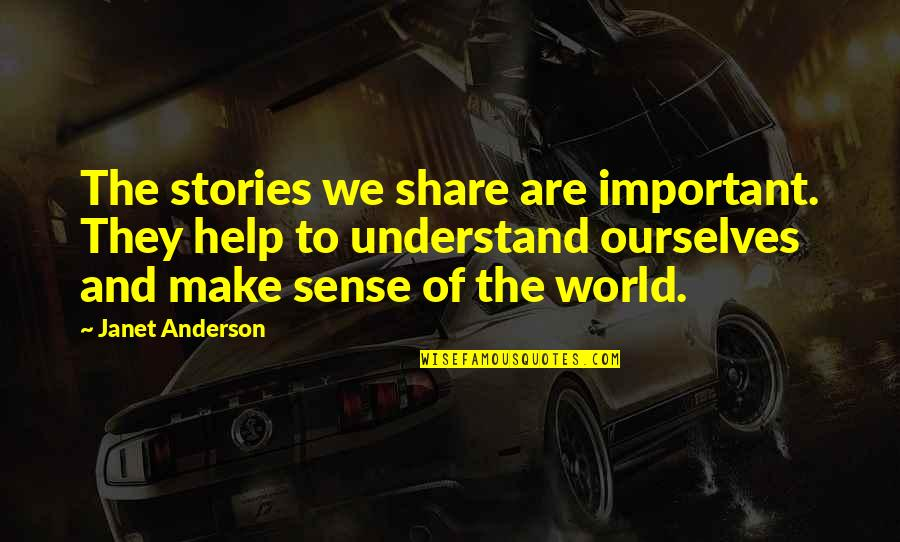 Shalls Quotes By Janet Anderson: The stories we share are important. They help