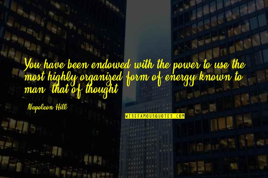 Shalls Quotes By Napoleon Hill: You have been endowed with the power to