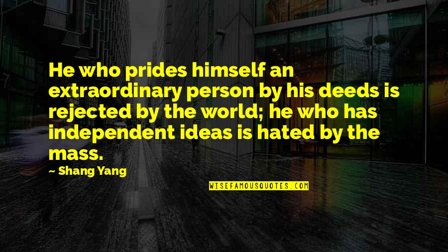 Shang-chi Quotes By Shang Yang: He who prides himself an extraordinary person by