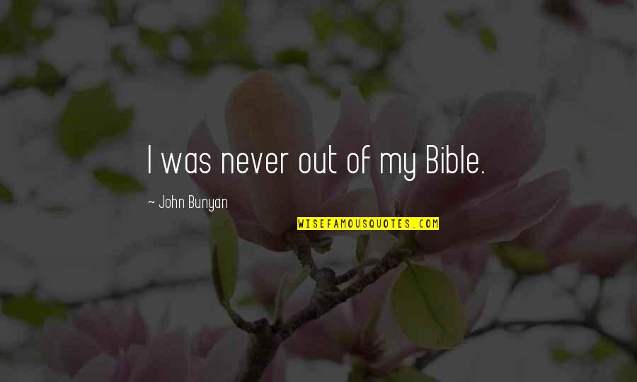 Shannon Noll Quotes By John Bunyan: I was never out of my Bible.
