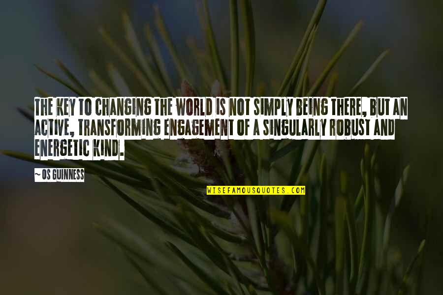 Shannon Noll Quotes By Os Guinness: The key to changing the world is not