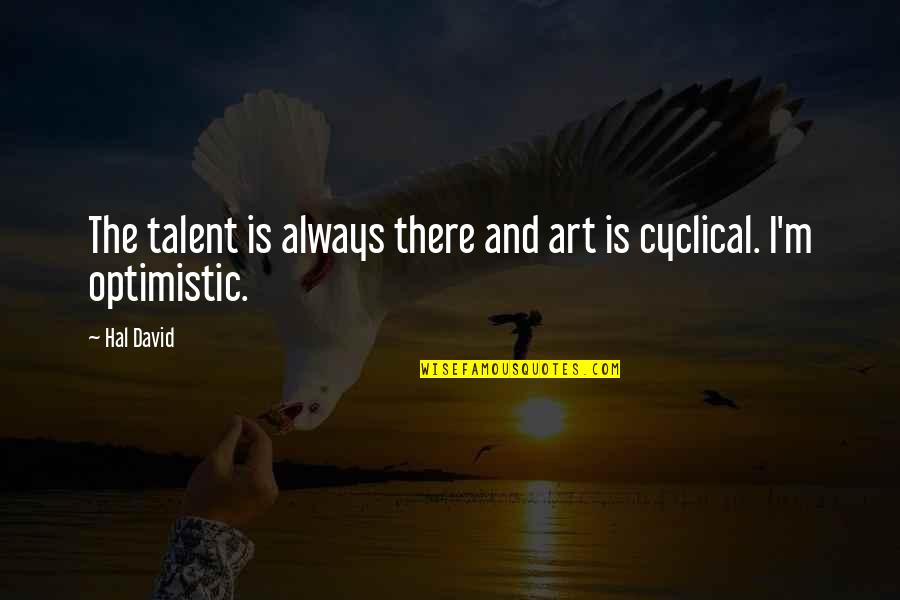 Shapewear Quotes By Hal David: The talent is always there and art is