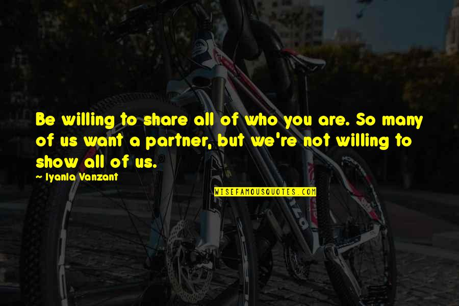 Shapewear Quotes By Iyanla Vanzant: Be willing to share all of who you