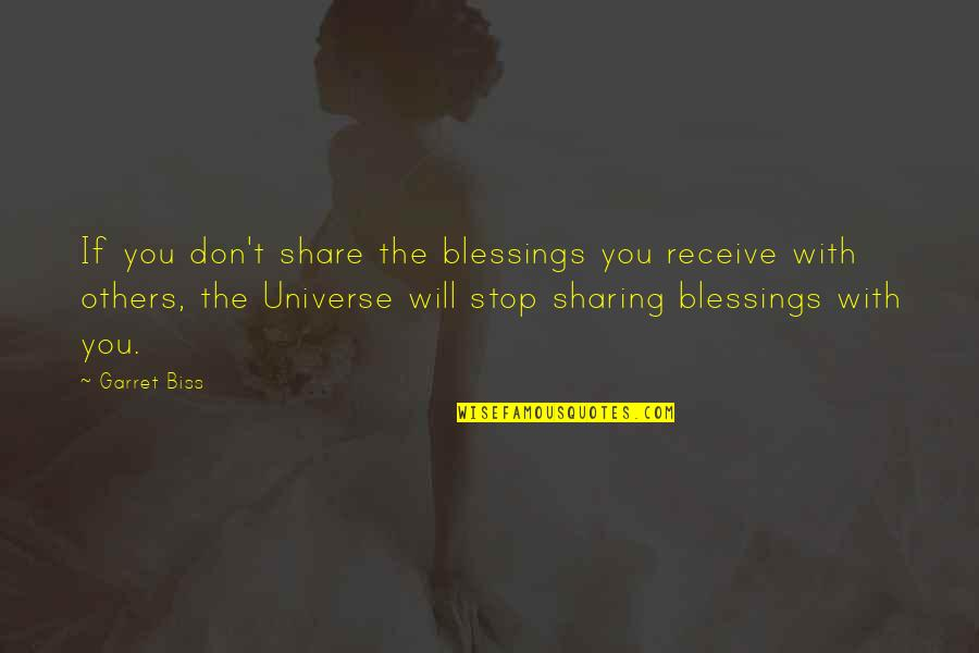 Share Your Blessings Quotes By Garret Biss: If you don't share the blessings you receive