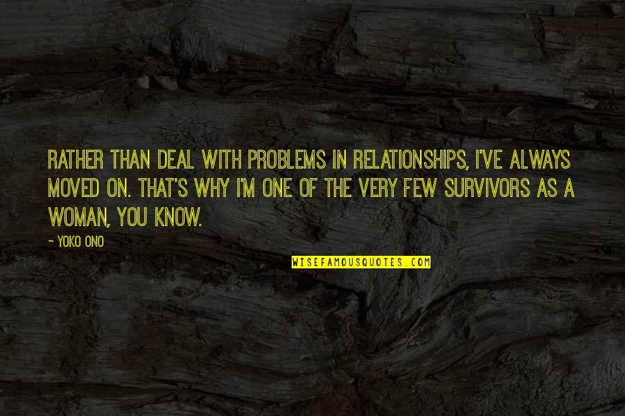 Sharekhan Share Quotes By Yoko Ono: Rather than deal with problems in relationships, I've