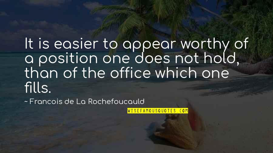 Sharepoint Calculated Column Quotes By Francois De La Rochefoucauld: It is easier to appear worthy of a