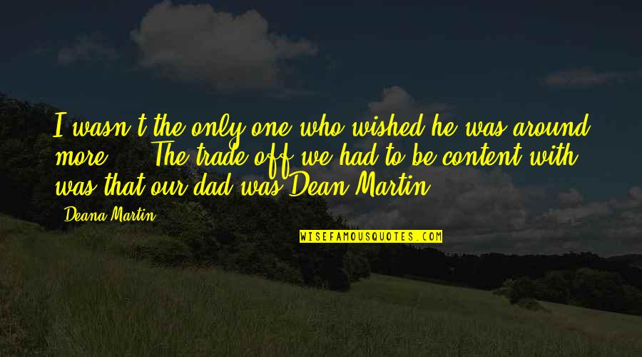 Sharing Food With Family Quotes By Deana Martin: I wasn't the only one who wished he