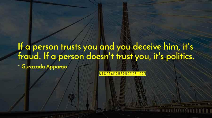 Sharpe's Rifles Quotes By Gurazada Apparao: If a person trusts you and you deceive