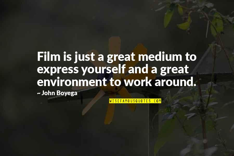 Sharpe's Rifles Quotes By John Boyega: Film is just a great medium to express