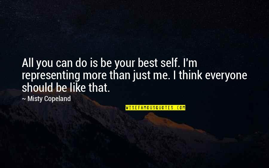 Sharpe's Rifles Quotes By Misty Copeland: All you can do is be your best