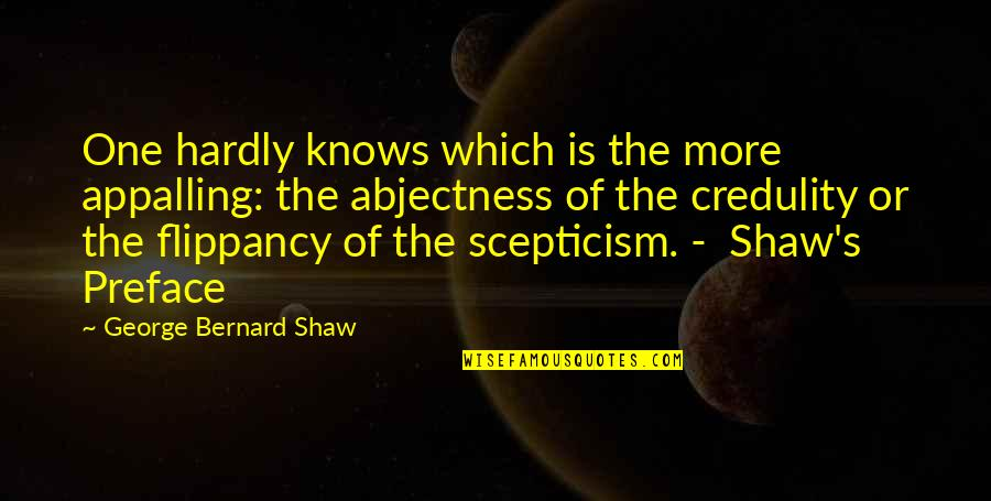 Shaw's Quotes By George Bernard Shaw: One hardly knows which is the more appalling: