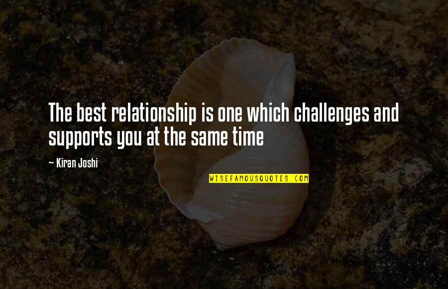 Shaxx Crucible Quotes By Kiran Joshi: The best relationship is one which challenges and