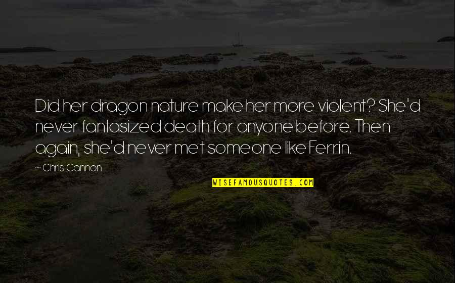 She Did It Again Quotes By Chris Cannon: Did her dragon nature make her more violent?
