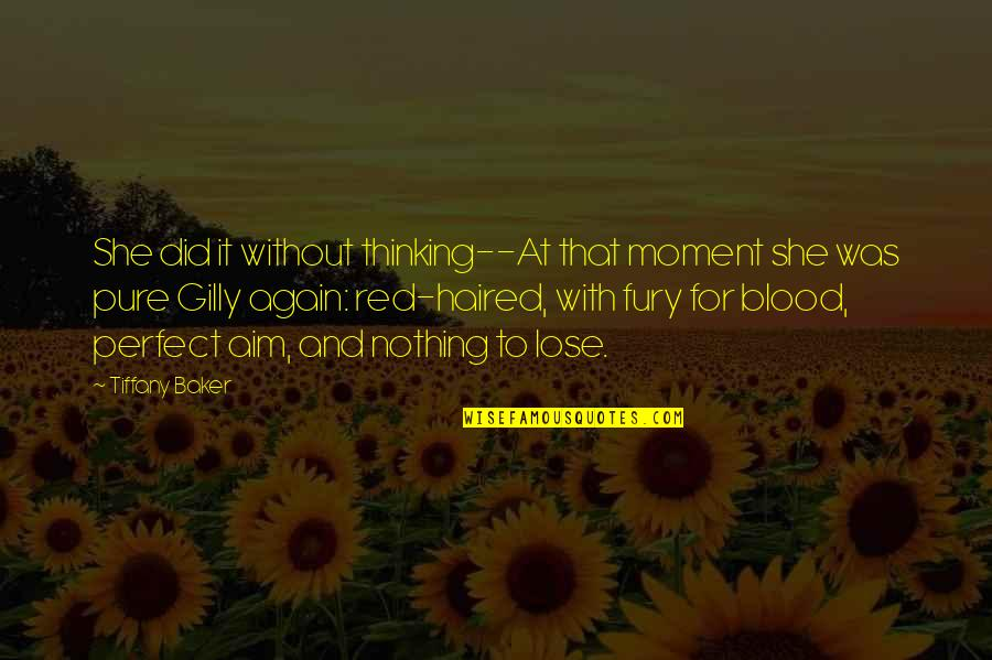 She Did It Again Quotes By Tiffany Baker: She did it without thinking--At that moment she