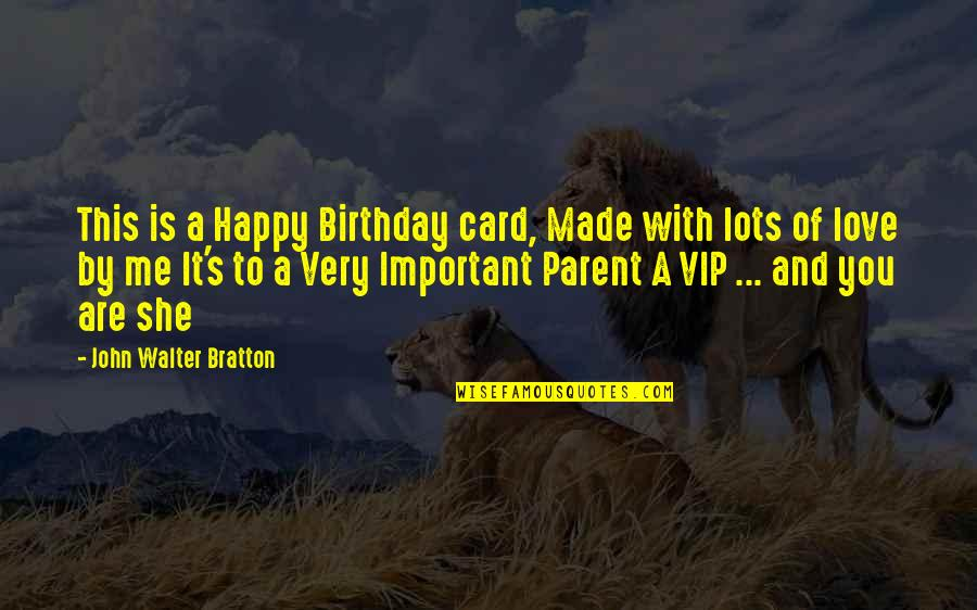 She Is Happy Without Me Quotes By John Walter Bratton: This is a Happy Birthday card, Made with
