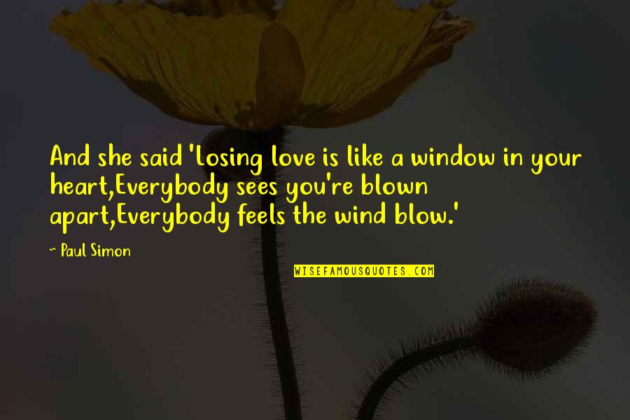She Is Like The Wind Quotes By Paul Simon: And she said 'Losing love is like a