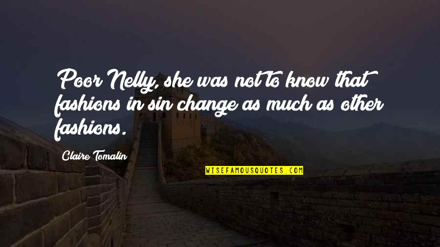 She Is My Sin Quotes By Claire Tomalin: Poor Nelly, she was not to know that