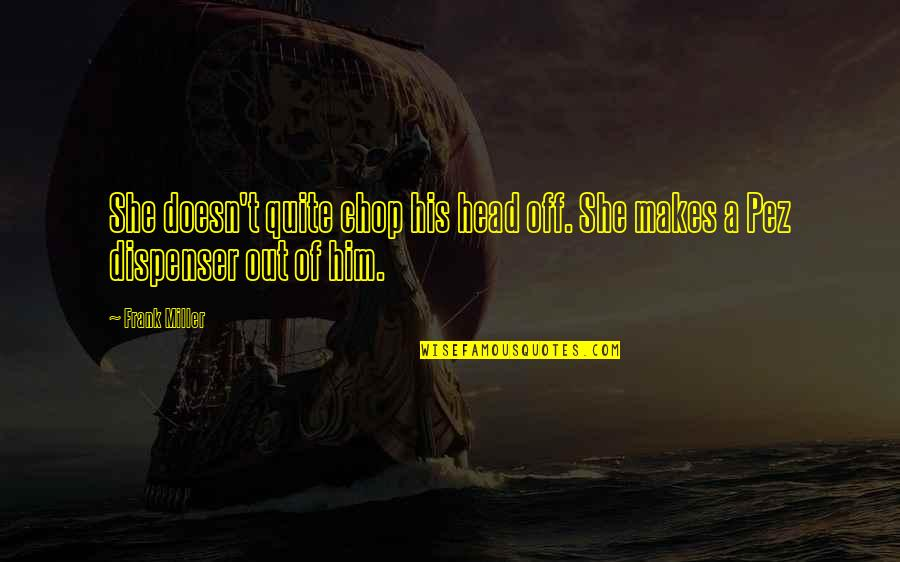 She Is My Sin Quotes By Frank Miller: She doesn't quite chop his head off. She