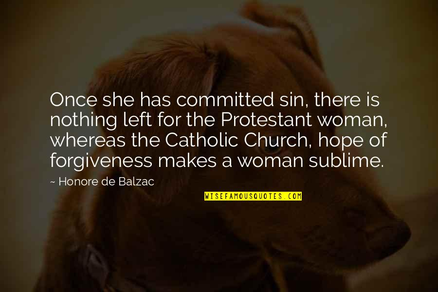 She Is My Sin Quotes By Honore De Balzac: Once she has committed sin, there is nothing