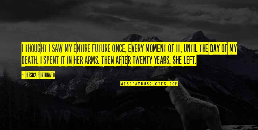 She Is My Sin Quotes By Jessica Fortunato: I thought I saw my entire future once,