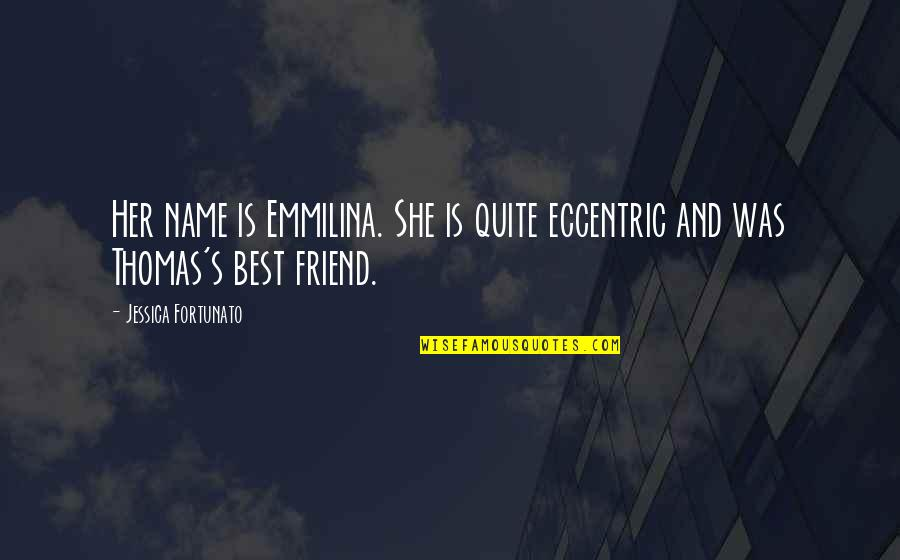 She Is My Sin Quotes By Jessica Fortunato: Her name is Emmilina. She is quite eccentric