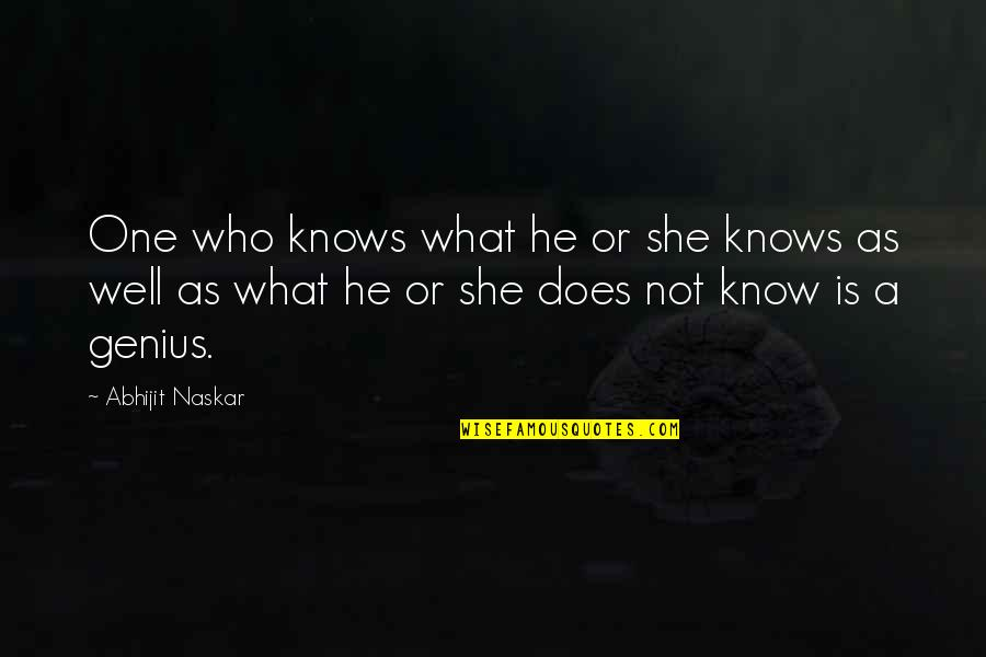 She Is Not Well Quotes By Abhijit Naskar: One who knows what he or she knows
