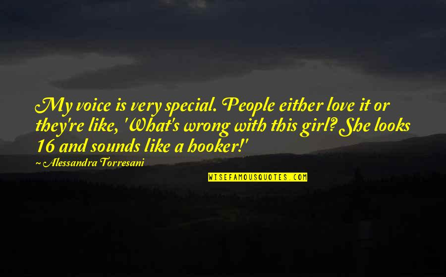 She Is Special Quotes By Alessandra Torresani: My voice is very special. People either love